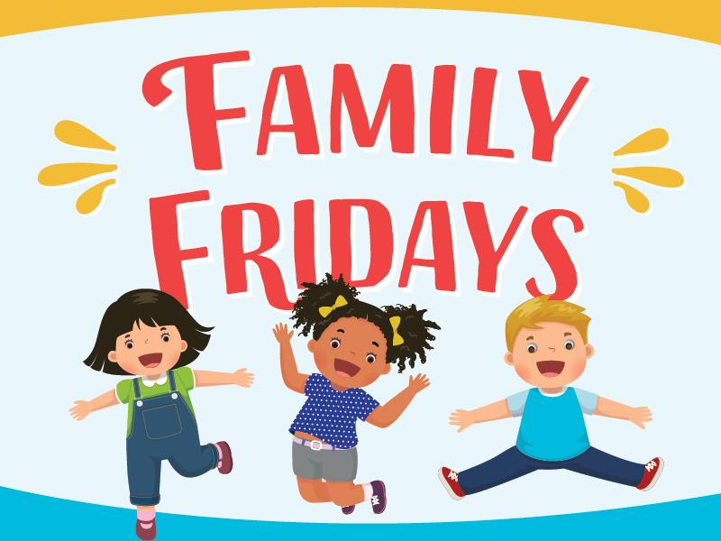 Family Fridays